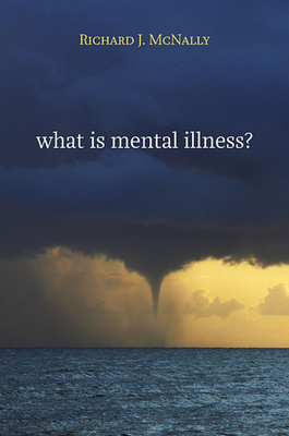 What is Mental Illness? - McNally, Richard J.