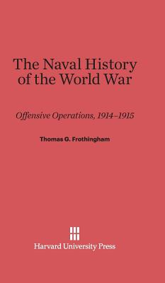 The Naval History of the World War - Frothingham, Thomas G