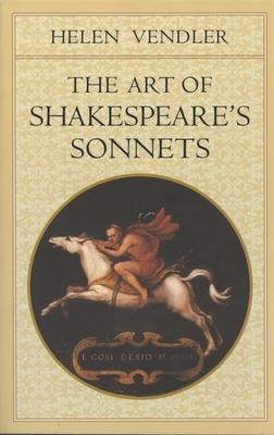 The Art of Shakespeare's Sonnets - Vendler, Helen H