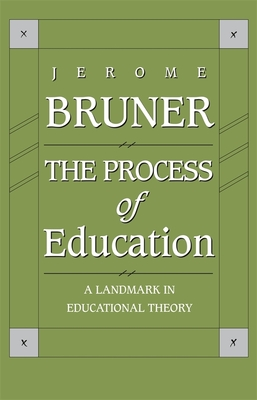The Process of Education: Revised Edition - Bruner, Jerome S