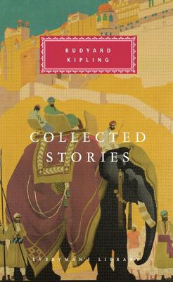 Collected Stories - Kipling, Rudyard, and Gottlieb, Robert, Mr. (Introduction by)