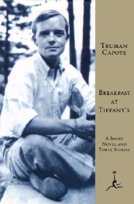 Breakfast at Tiffany's: A Short Novel and Three Stories - Capote, Truman