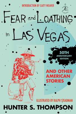 Fear and Loathing in Las Vegas and Other American Stories - Thompson, Hunter S