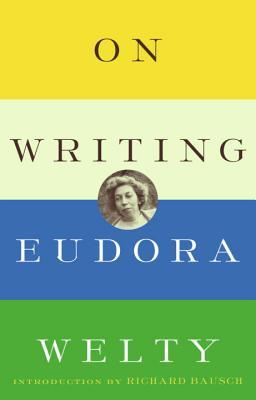 On Writing - Welty, Eudora