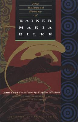 The Selected Poetry of Rainer Maria Rilke - Rilke, Rainer Maria, and McDonald, Erroll (Editor), and Mitchell, Stephen (Translated by)