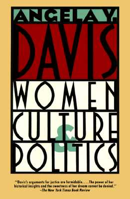 Women, Culture & Politics - Davis, Angela, Professor