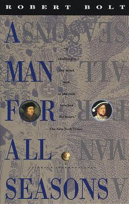 A Man for All Seasons: A Play in Two Acts - Bolt, Robert (Preface by)