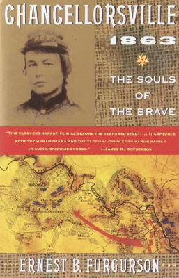 Chancellorsville 1863: The Souls of the Brave - Furgurson, Ernest B