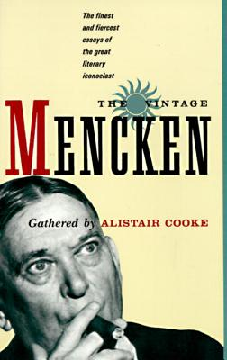 The Vintage Mencken - Mencken, H L, Professor, and Cooke, Alistair (Compiled by)