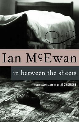 In Between the Sheets - McEwan, Ian