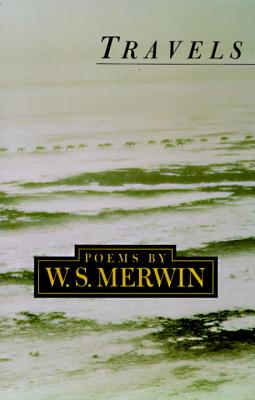 Travels - Merwin, W S