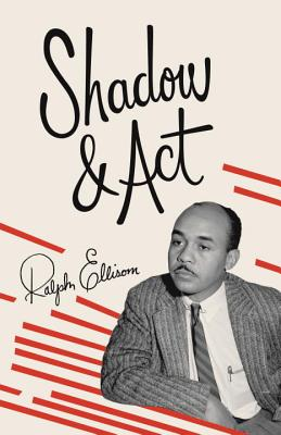 Shadow and ACT - Ellison, Ralph Waldo