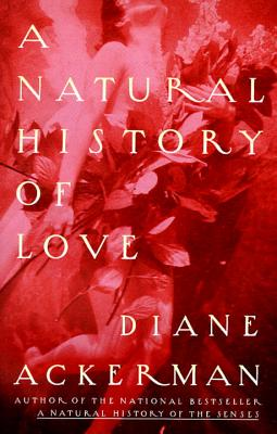 A Natural History of Love - Ackerman, Diane
