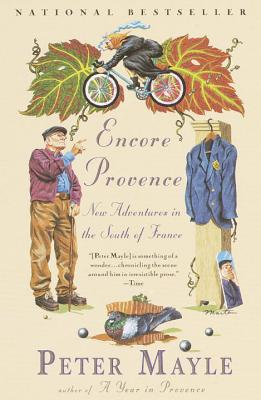 Encore Provence: New Adventures in the South of France - Mayle, Peter