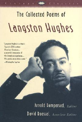 The Collected Poems of Langston Hughes - Hughes, Langston, and Rampersad, Arnold, Professor (Editor), and Roessel, David E (Editor)