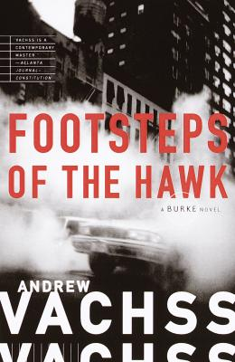 Footsteps of the Hawk - Vachss, Andrew H