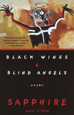 Black Wings & Blind Angels: Poems - Sapphire