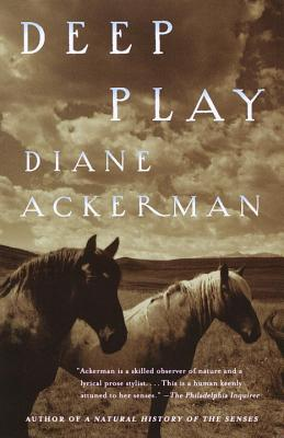 Deep Play - Ackerman, Diane