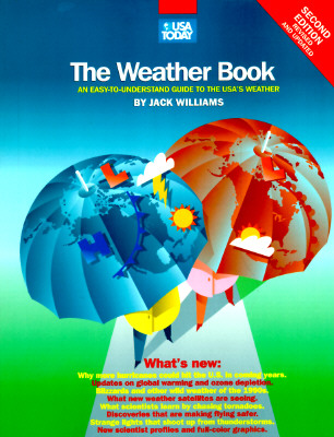 The USA Today Weather Book: An Easy-To-Understand Guide to the USA's Weather - Williams, Jack, and Williams