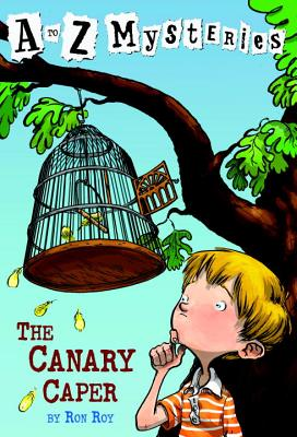 A to Z Mysteries: The Canary Caper - Roy, Ron, and Gurney, John (Illustrator)