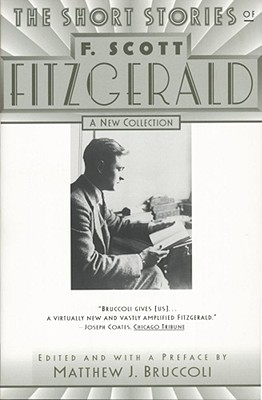 The Short Stories of F. Scott Fitzgerald - Fitzgerald, F Scott, and Bruccoli, Matthew J, Professor (Editor)