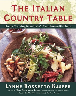 The Italian Country Table: Home Cooking from Italy's Farmhouse Kitchens - Kasper, Lynne Rossetto (Photographer), and Gallagher, Dana (Photographer), and Tevonian, Stephanie (Designer)
