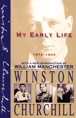My Early Life: 1874-1904 - Churchill, Winston, and Manchester, William (Introduction by)