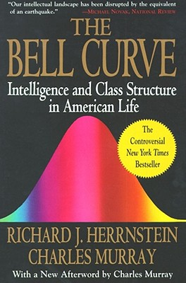 Bell Curve: Intelligence and Class Structure in American Life - Herrnstein, Richard J, and Murray, Charles, Sir
