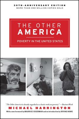 The Other America: Poverty in the United States - Harrington, Michael (Foreword by), and Howe, Irving (Introduction by)