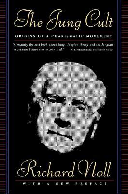 Jung Cult: Origins of a Charismatic Movement - Noll, Richard