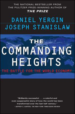 The Commanding Heights - Yergin, Daniel, and Stanislaw, Joseph