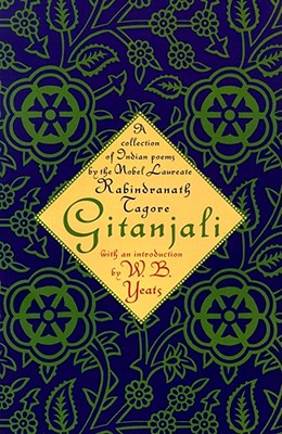Gitanjali: A Collection of Idian Poems by the Nobel Laureate - Tagore, Rabindranath, and Yeats, William Butler (Introduction by)