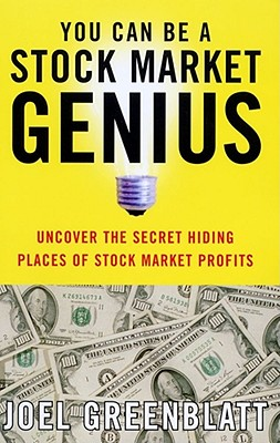You Can Be a Stock Market Genius: Uncover the Secret Hiding Places of Stock Market Profits - Greenblatt, Joel
