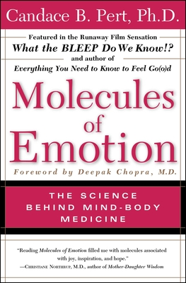 Molecules of Emotion: Why You Feel the Way You Feel - Pert, Candace B, PH.D., and Chopra, Deepak, M.D. (Foreword by)