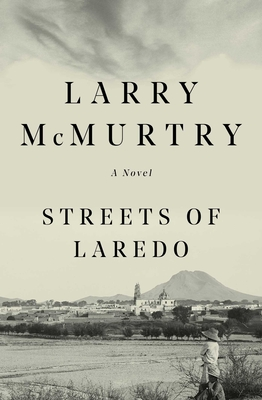 Streets of Laredo - McMurtry, Larry