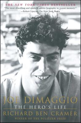 Joe Dimaggio: The Hero's Life - Cramer, Richard Ben