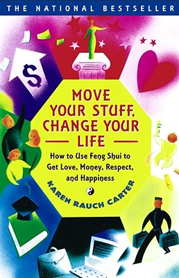 Move Your Stuff, Change Your Life: How to Use Feng Shui to Get Love, Money, Respect, and Happiness - Fessler, Jeff