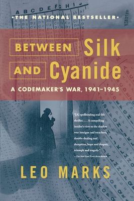 Between Silk and Cyanide: A Codemaker's War, 1941-1945 - Marks, Leo