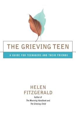The Grieving Teen: A Guide for Teenagers and Their Friends - Fitzgerald, Helen