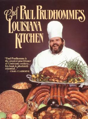 Chef Prudhomme's Louisiana Kitchen - Prudhomme, Paul, Chef
