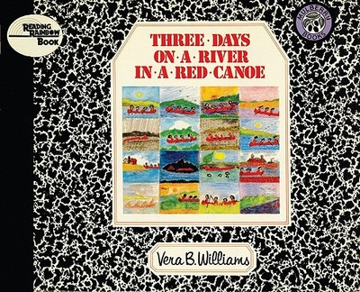 Three Days on a River in a Red Canoe - Williams, Vera B