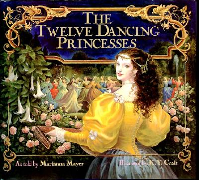 The Twelve Dancing Princesses - Mayer, Marianna (As Told by)