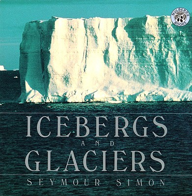 Icebergs and Glaciers - Simon, Seymour