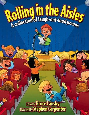 Rolling in the Aisles: Kids Pick the Funniest Poems, Book #4 - Lansky, Bruce (Editor), and Various