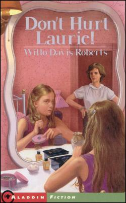 Don't Hurt Laurie! - Roberts, Willo Davis