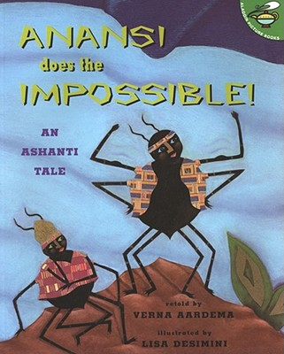 Anansi Does the Impossible: An Ashanti Tale - Aardema, Verna (Retold by)