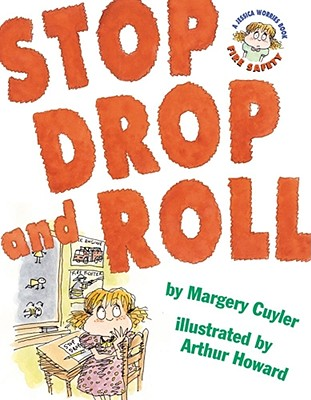 Stop, Drop, and Roll: A Jessica Worries Book: Fire Safety - Cuyler, Margery