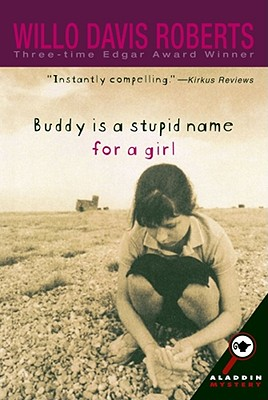 Buddy Is a Stupid Name for a Girl - Roberts, Willo Davis