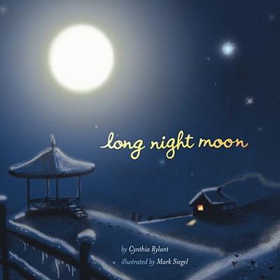 Long Night Moon - Rylant, Cynthia
