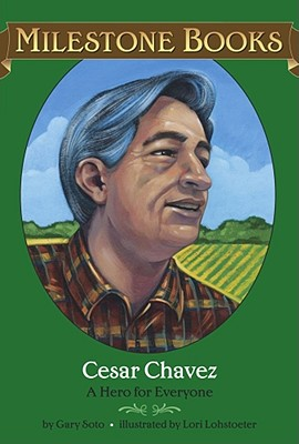 Cesar Chavez: A Hero for Everyone - Soto, Gary